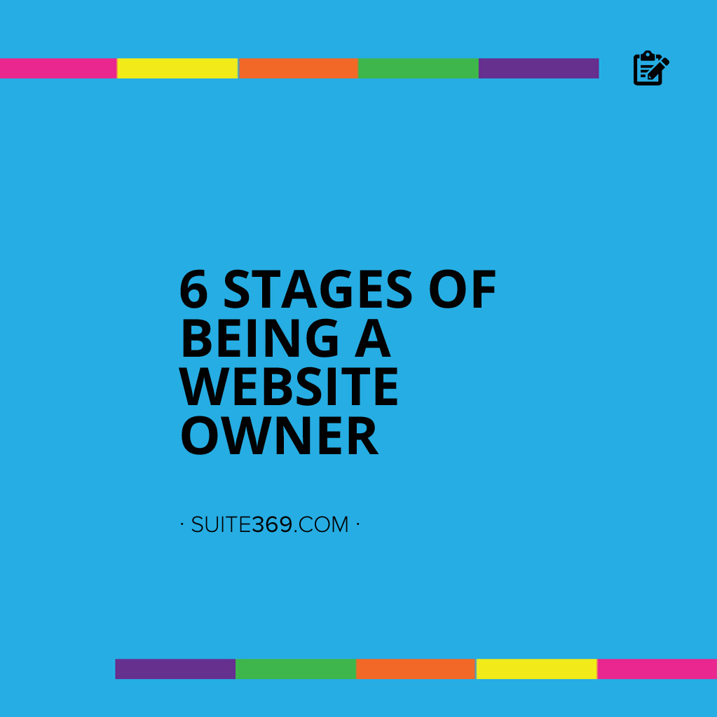 6 Stages of Being a Website Owner