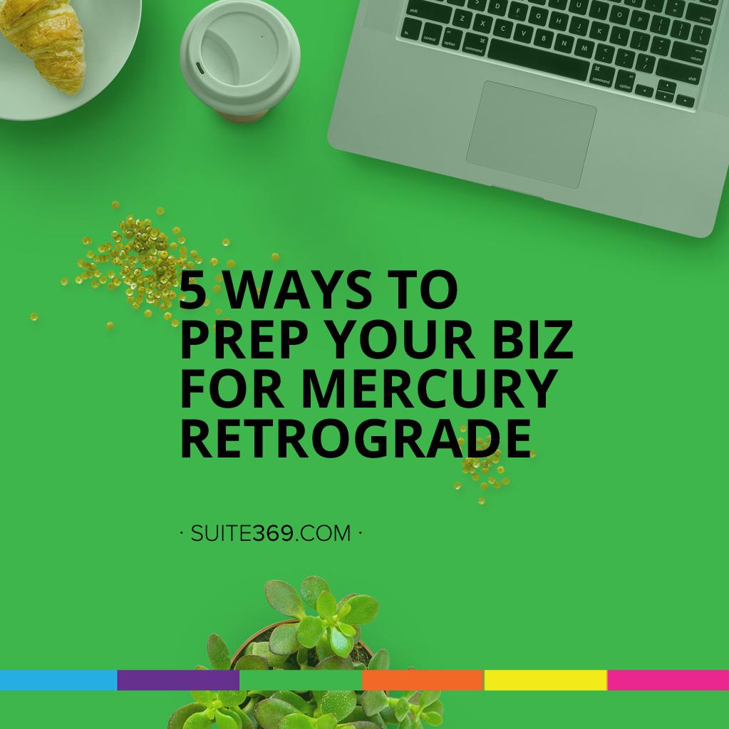 5 ways to prep your biz for Mercury Retrograde