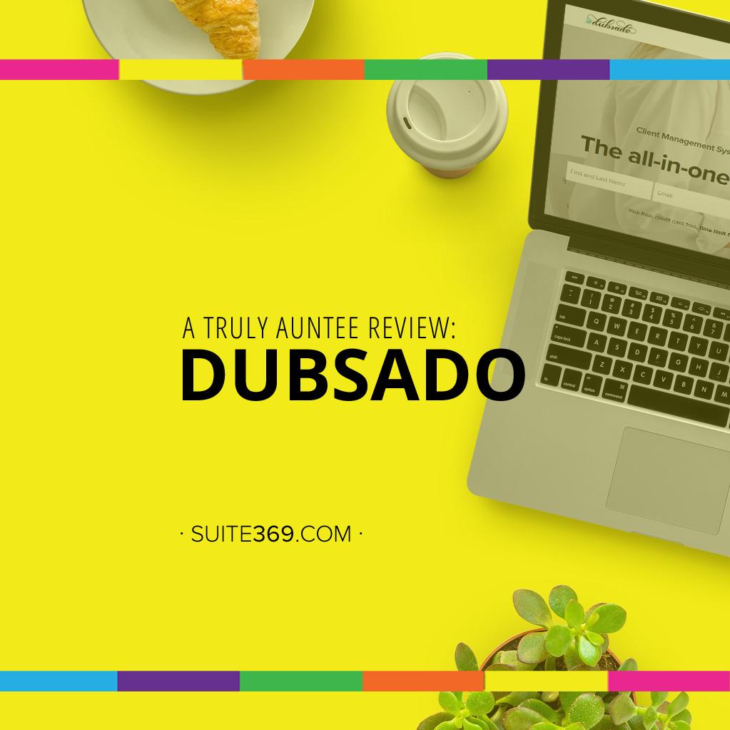 A Truly Auntee Review: Dubsado